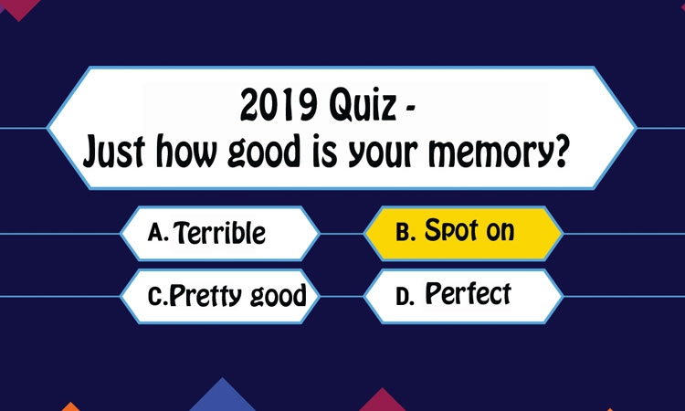 2019 Quiz – how much do you remember about 2019